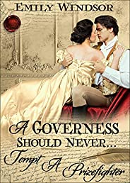 A Governess Should Never... Tempt a Prizefighter (English Edition)