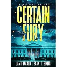 CERTAIN FURY: A Political Thriller