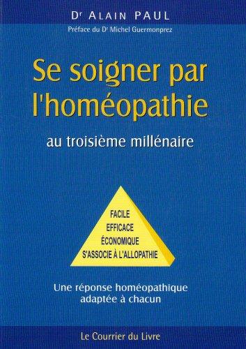 Se soigner par l'homéopathie au troisième millénaire