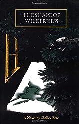 The Shape of Wilderness: A Novel