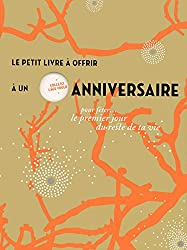 Le petit livre à offrir à un anniversaire pour fêter le premier jour du reste de sa vie