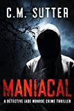 Maniacal (Jade Monroe Book 1) by C.M. Sutter