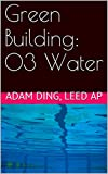 Image de Green Building: 03 Water (Green Building/LEED Primer Series) (English Edition)