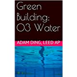 Green Building: 03 Water (Green Building/LEED Primer Series) (English Edition)