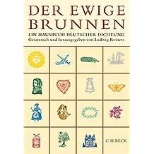 Der ewige Brunnen: Ein Hausbuch deutscher Dichtung