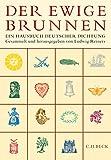 Der ewige Brunnen: Ein Hausbuch deutscher Dichtung -