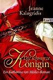 Die schwarze Königin: Ein Katharina von Medici-Roman bei Amazon kaufen