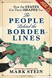 How the States Got Their Shapes Too: The People Behind the Borderlines by Mark Stein (2012-05-29)