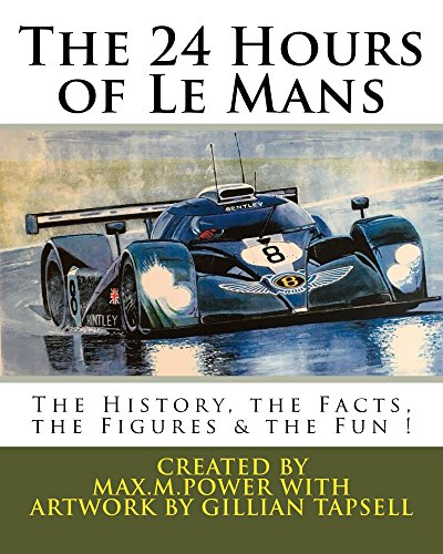 Bently-motoren (The 24 Hours of Le Mans: Full of facts, figures and fun (Le Mans Puzzle Books Book 3) (English Edition))