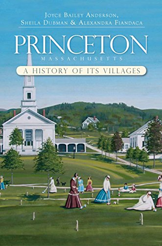 Princeton, Massachusetts: A History of its Villages (Brief History) (English Edition)