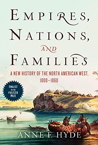 empires-nations-and-families-a-new-history-of-the-north-american-west-1800-1860