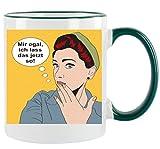 ' Mir egal ich lass das jetzt so ' Kaffeetasse mit Motiv, bedruckte Tasse mit Sprüchen oder Bildern - auch individuelle Gestaltung nach Kundenwunsch