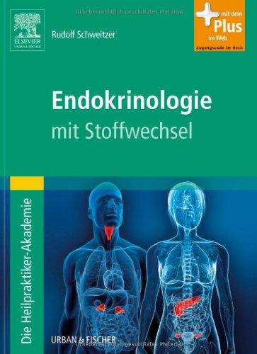 Die Heilpraktiker-Akademie. Endokrinologie mit Stoffwechsel: mit Zugang zum Elsevier-Portal