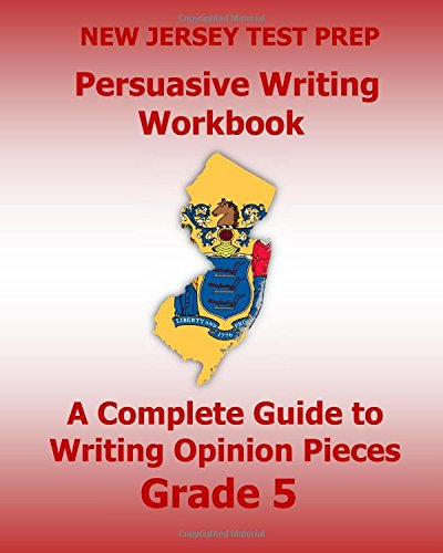 new-jersey-test-prep-persuasive-writing-workbook-a-complete-guide-to-writing-opinion-pieces-grade-5