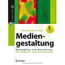 Kompendium der Mediengestaltung: Konzeption und Gestaltung für Digital- und Printmedien (X.media.press)