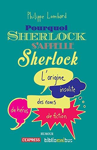 Pourquoi Sherlock s'appelle Sherlock par Philippe LOMBARD