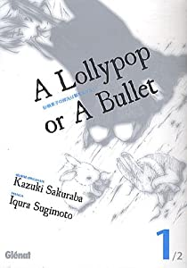 A lollypop or a bullet Edition simple Tome 1