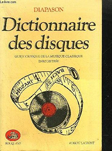 Dictionnaire des disques/guide critique de la musique classique enregistree