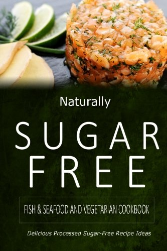 naturally-sugar-free-fish-seafood-and-vegetarian-cookbook-delicious-sugar-free-and-diabetic-friendly