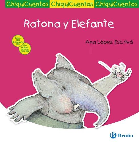 Ratona y Elefante (Castellano - A Partir De 3 Años - Cuentos - Chiquicuentos)