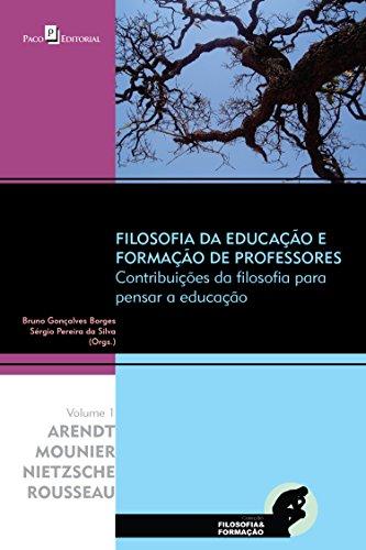 Filosofia da educação e formação de professores: contribuições da filosofia para pensar a educação (portuguese edition)