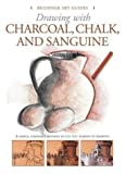 Drawing With Charcoal, Chalk, and Sanguine Crayon (Beginner's Art Guides) by Gabriel Martin Roig (2006-12-01)