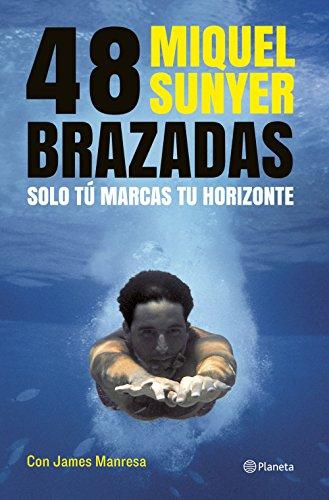 48 brazadas: Solo tú marcas tu horizonte por Miquel Sunyer