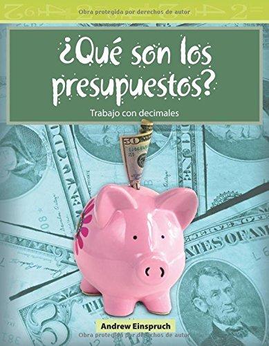 Que Son Los Presupuestos? (What Are Budgets?) (Spanish Version) (Nivel 3 (Level 3)) (Mathematics Readers Level 3) por Andrew Einspruch