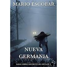 Nueva Germania: Saga El Libro Secreto de Hitler 3