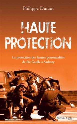 Haute protection : La protection des hau...