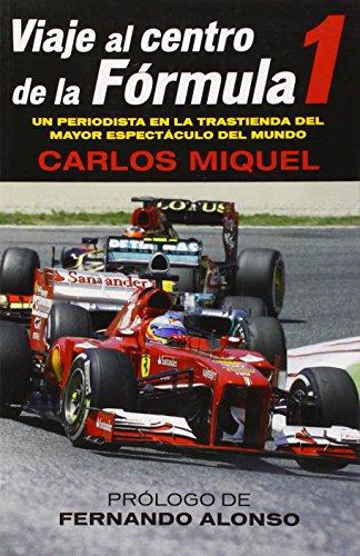 Viaje al Centro de la Formula 1 por Carlos Miquel