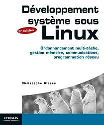 Développement système sous Linux: Ordonnancement multi-tâche, gestion mémoire, communications, programmation réseau