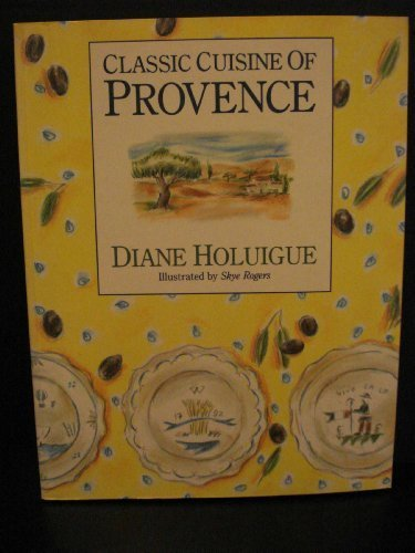 Classic Cuisine of Provence by Holuigue, Diane (1993) Paperback