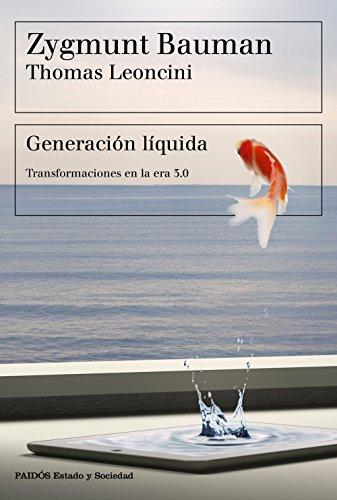 Generación líquida: Transformaciones en la era 3.0 por Zygmunt Bauman