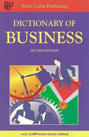 DICTIONARY OF BUSINESS par P. H. Collin