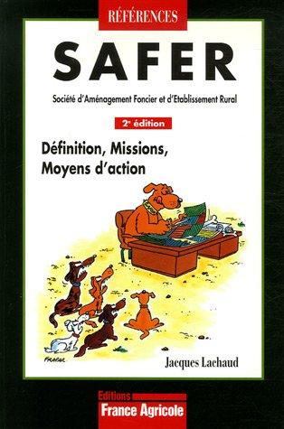 SAFER Société d'Aménagement Foncier et d'Etablissement Rural : Définitions, Missions, Moyens d'action