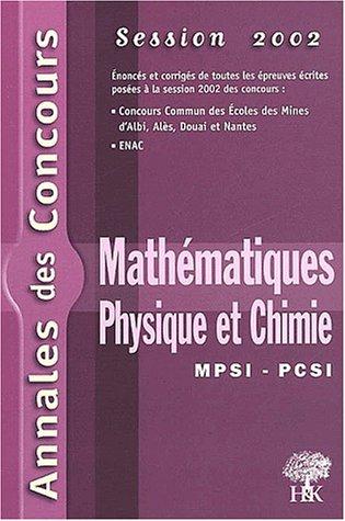 Mathématiques, physique et chimie MPSI, PCSI 2002