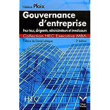 Gouvernance d'entreprise: Pour tous, dirigeants, administrateurs et investisseurs