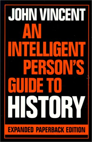 An Intelligent Person's Guide to History (Intelligent Person's Guide Series)