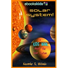 Solar System! A Kids Book About the Solar System - Fun Facts & Pictures About Space, Planets & More (eBooks Kids Space 1) (English Edition)