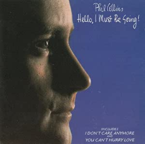 (CD Album Phil Collins, 10 Tracks) I Don't Care Anymore / You Can't Hurry Love / Thru These Walls / It Don't Matter To Me / I Cannot Believe It's True / Dont' Let Him Steal Your Heart Away / The West Side / Why Can't It Wait Til Morning u.a.
