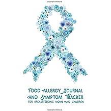 Food Allergy Journal and Symptom Tracker: for Breastfeeding Moms and Children