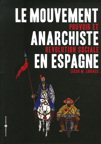 Le mouvement anarchiste en Espagne : Pouvoir et révolution sociale