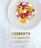 Telecharger Livres Desserts a l assiette Plus besoin de faire un gateau tout est dans l assiette (PDF,EPUB,MOBI) gratuits en Francaise