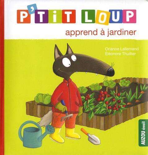 P'tit loup apprend à jardiner par Orianne Lallemand