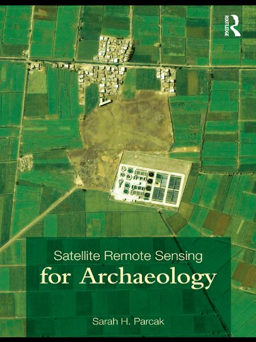 Satellite Remote Sensing for Archaeology (English Edition)
