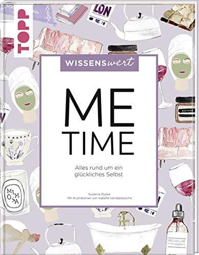wissenswert - Me-Time: Alles rund um ein glückliches Selbst