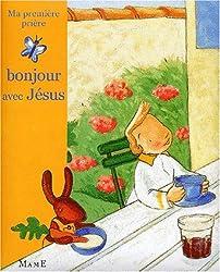 Bonjour avec Jésus