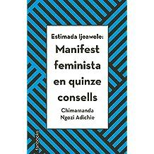 Estimada Ijeawele: Manifest feminista en quinze consells (NO FICCIÓ)