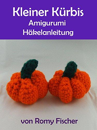 Kleiner Kürbis: Amigurumi Häkelanleitung -